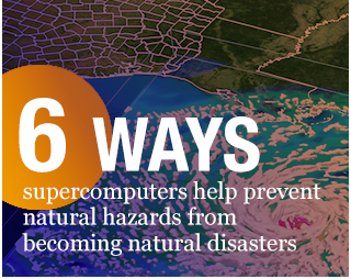 6 ways supercomputers help prevent natural hazards from becoming natural disasters
