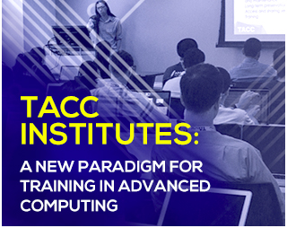 TACC INSTITUTES: A NEW PARADIGM FOR TRAINING IN ADVANCED COMPUTING