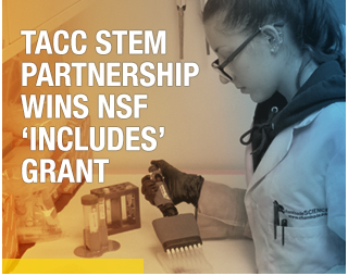 TACC STEM PARTNERSHIP WINS NSF INCLUDES GRANT
