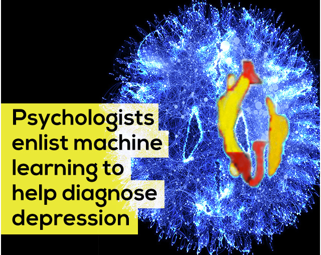 PSYCHOLOGISTS ENLIST MACHINE LEARNING TO HELP DIAGNOSE DEPRESSION