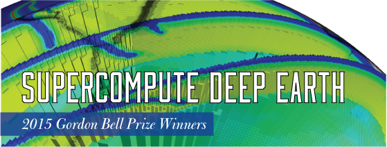 Supercompute Deep Earth: 2015 Gordon Bell Prize Winner