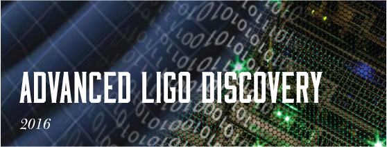 Advanced Ligo Discover: 2016