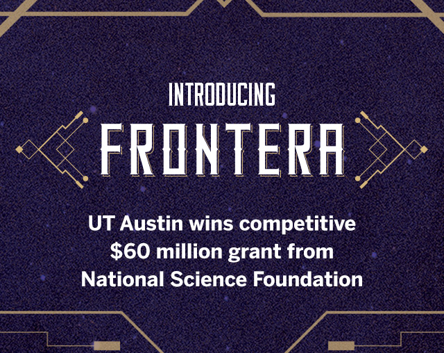 NEW TEXAS SUPERCOMPUTER TO PUSH THE FRONTIERS OF SCIENCE