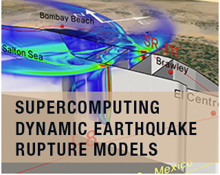 SUPERCOMPUTING DYNAMIC EARTHQUAKE RUPTURE MODELS