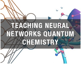 TEACHING NEURAL NETWORKS QUANTUM CHEMISTRY