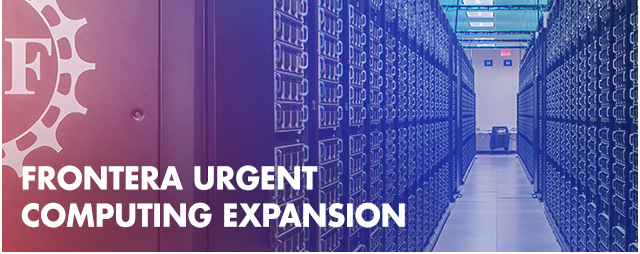FRONTERA EXPANSION TO SUPPORT URGENT COMPUTING